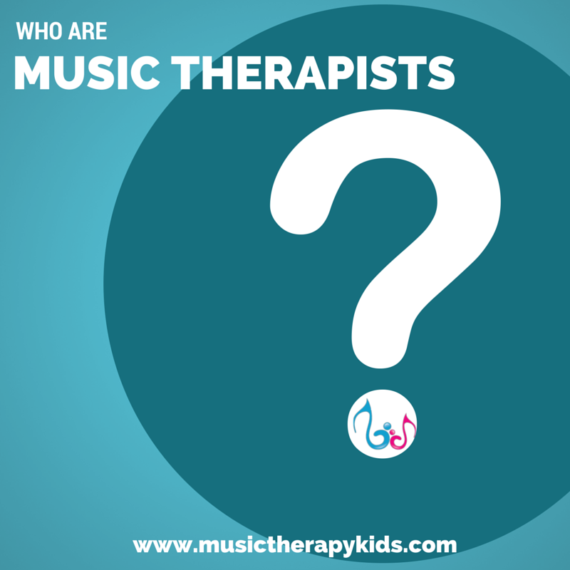 Who are Music Therapists?