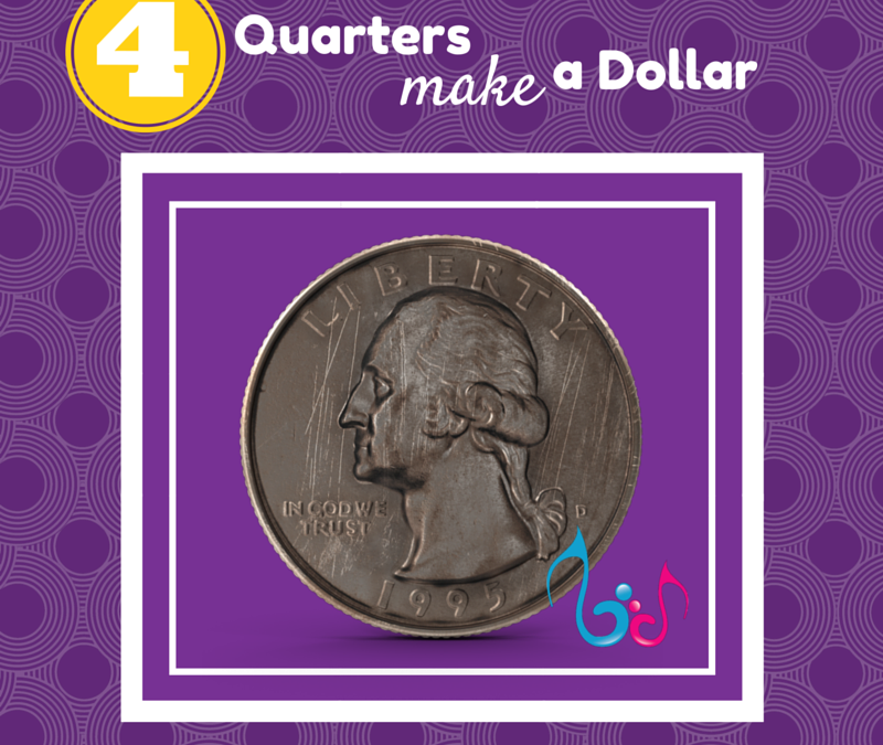 4 Quarters Make a Dollar – A Song for Counting by 25's!