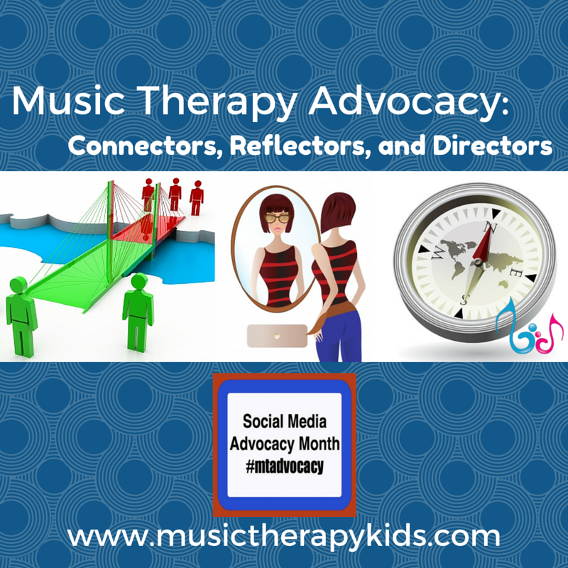 Music Therapy Advocacy in 2016: Are you a connector, reflector, or director?