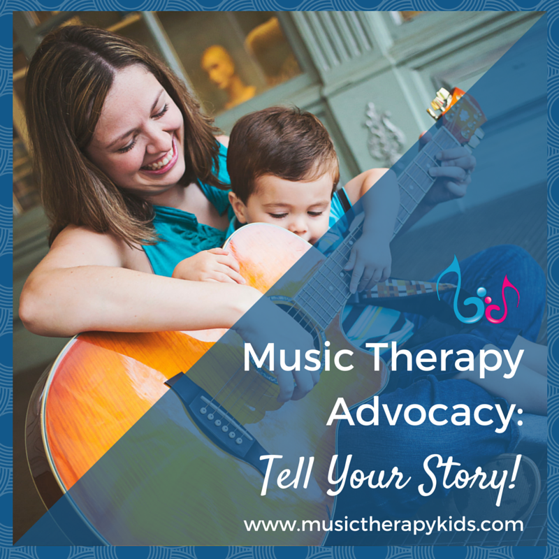 Music Therapy Advocacy: Tell Your Story