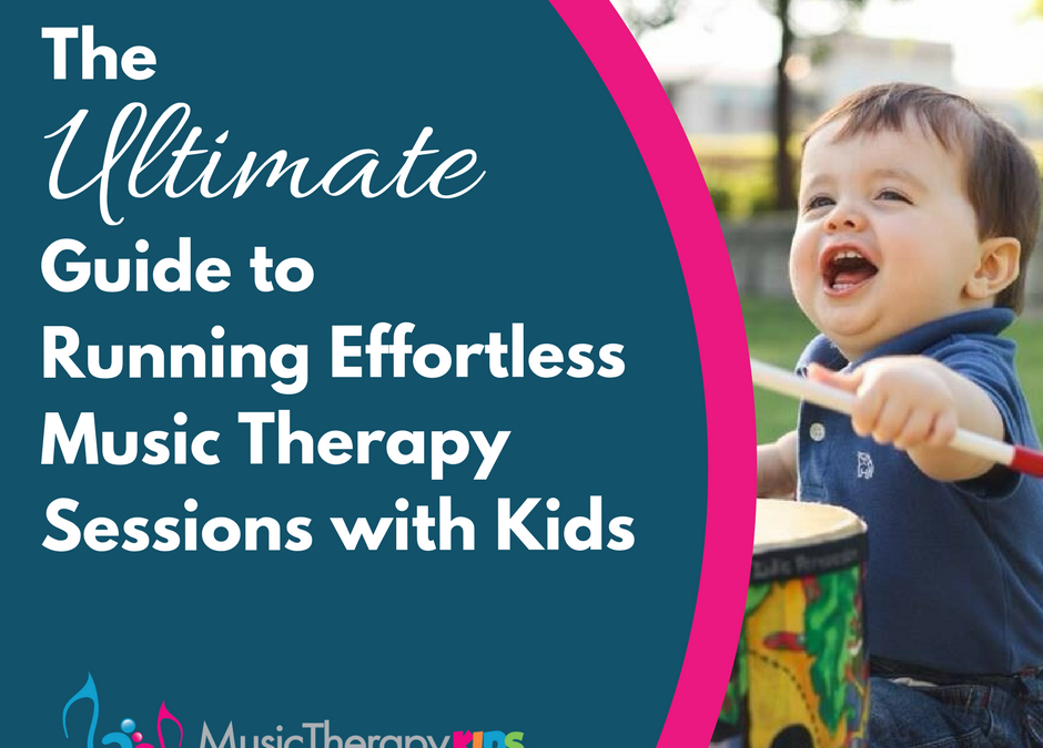 The Ultimate Guide to Effortless Music Therapy Sessions with Kids