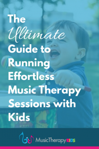 The Ultimate Guide to Effortless Music Therapy Sessions with