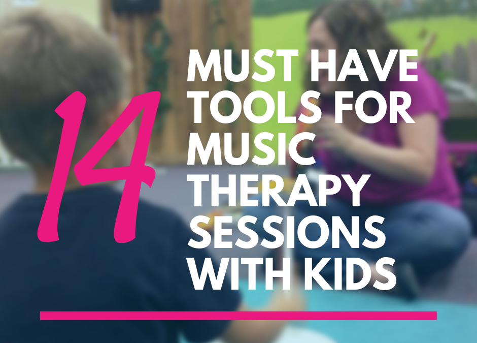 14 Must Have Tools for Music Therapy Sessions with Kids